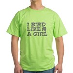 I Bird Like a Girl Green T-Shirt