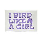 I Bird Like a Girl Rectangle Magnet