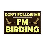 Don't Follow Me I'm Birding Rectangle Car Magnet