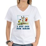 I Put Out For Birds Women's V-Neck T-Shirt