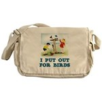 I Put Out For Birds Messenger Bag