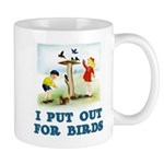 I Put Out For Birds Mug