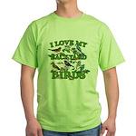 I Love My Backyard Birds Green T-Shirt