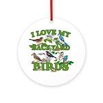I Love My Backyard Birds Ornament (Round)