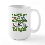 I Love My Backyard Birds Large Mug