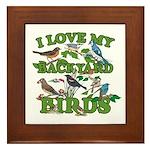 I Love My Backyard Birds Framed Tile