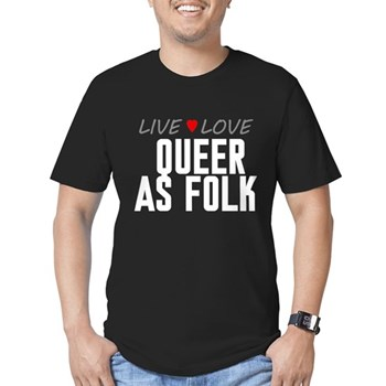 Live Love Queer as Folk  Men's Dark Fitted T-Shirt