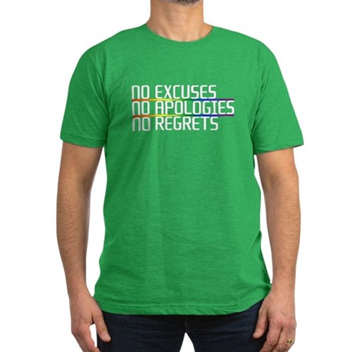 No Excuses, No Apologies, No Regrets Men's Dark Fitted T-Shirt