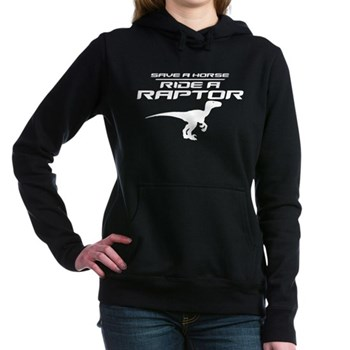 Save a Horse, Ride a Raptor Woman's Hooded Sweatshirt