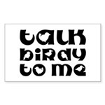 Talk Birdy To Me Rectangle Sticker