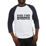 Hard Core Birder Baseball Jersey