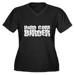 Hard Core Birder Women's Plus Size V-Neck Dark Tee