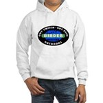 Birder: Out-Twitch, Out-Pish... Hooded Sweatshirt