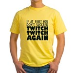 Twitch Twitch Again Yellow T-Shirt