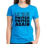 Twitch Twitch Again Women's Dark T-Shirt