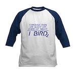 Through Rain... I Bird Kids Baseball Jersey