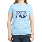 Through Rain ... I Pish Women's Light T-Shirt