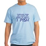 Through Rain ... I Pish Light T-Shirt