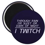 Through Rain I Twitch Magnet