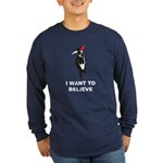 I Want to Believe Long Sleeve Dark T-Shirt