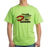 I'm with the Banders Green T-Shirt