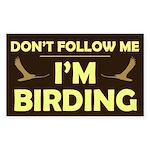 Don't Follow Me I'm Birding Sticker (Rectangle)