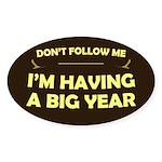 Don't Follow Having Big Year Oval Sticker