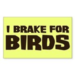 I Brake For Birds Rectangle Sticker