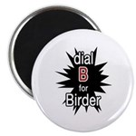 Dial B for Birder Magnet