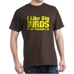 I Like Big BIRDS Dark T-Shirt