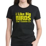 I Like Big BIRDS Women's Dark T-Shirt