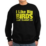 I Like Big BIRDS Sweatshirt (dark)