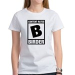 Rated B: Birder Women's T-Shirt