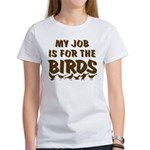Job for the Birds Women's T-Shirt