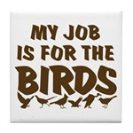 Job for the Birds Tile Coaster
