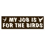 Job for the Birds Bumper Sticker
