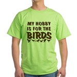 Hobby for the Birds Green T-Shirt