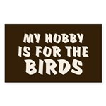 Hobby for the Birds Rectangle Sticker