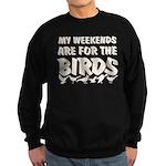 Weekends for the Birds Sweatshirt (dark)