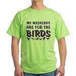 Weekends for the Birds Green T-Shirt