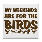 Weekends for the Birds Tile Coaster