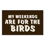 Weekends for the Birds Rectangle Sticker