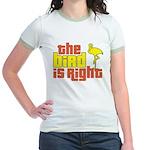 The Bird Is Right Jr. Ringer T-Shirt