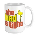 The Bird Is Right Large Mug