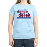 I want to Dance with Derek Women's Light T-Shirt