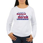 I want to Dance with Derek Women's Long Sleeve T-S