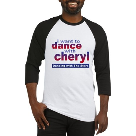 I want to Dance with Cheryl Baseball Jersey