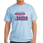 I Want to Dance with Karina Light T-Shirt