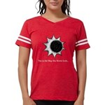 The World Ends... Womens Football Shirt